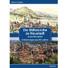 Die Stiftskirche zu Neustadt - Entdeckungen aus 800 Jahren