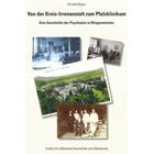 Von der Kreis-Irrenanstalt zum Pfalzklinikum