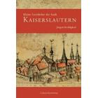 Kleine Geschichte der Stadt Kaiserslautern