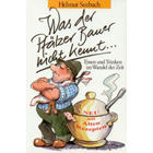 Was der Pfälzer Bauer nicht kennt - Pfalz Kochbuch