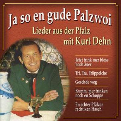 "Kurt Dehn ""Ja so en gude Palzwoi"" CD"