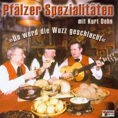 Kurt Dehn: Pfälzer Spezialitäten - Musik CD