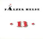 Pälzer Helde - 13,  Pfälzer Mundart Musik