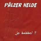 Pälzer Helde - jo babbel,  Pfälzer Mundart Musik
