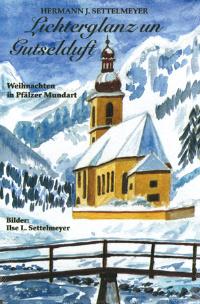 Weihnachten in Pfälzer Mundart - Hermann J. Settelmeyer