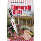 Blutworschtblues - 21 Krimis & Rezepte aus der Pfalz