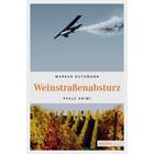 Weinstraßenabsturz - Pfalz Krimi von Markus Guthmann