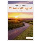 Weinstraßengold - Pfalz Krimi  von Markus Guthmann