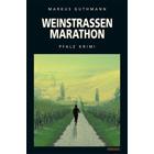 Weinstraßenmarathon - Pfalz Krimi von Markus Guthmann