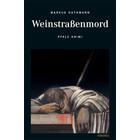 Weinstraßenmord - Pfalz Krimi von Markus Guthmann