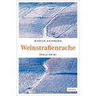 Weinstraßenrache - Pfalz Krimi von Markus Guthmann
