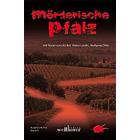 Pfalz Krimi: Mörderische Pfalz