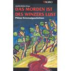 Pfalz Krimis: Das Morden ist des Winzers Lust