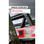 Pfalz Krimi: Blutbahn von Harald Schneider