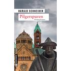 Pfalz Krimi: Pilgerspuren von Harald Schneider