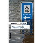 Pfalz Krimi: Wassergeld von Harald Schneider