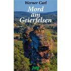 Pfalz Krimi: Mord am Geierfelsen - Werner Carl