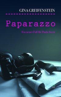 Pfalz Krimi: Paparazzo - Gina Greifenstein