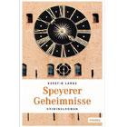 Pfalz Krimi: Speyerer Geheimnisse - Kerstin Lange