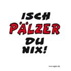 Isch Pälzer Du nix! - Pfälzer Sprüche Magnet