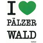 I ♥ Pälzerwald - Pfalz PostkarteI ♥ Pälzerwald - Pfalz Postkarte