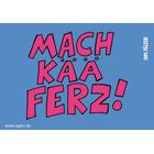 Mach kää Ferz - Pfälzer Sprüche - Postkarte