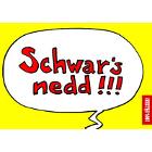 Schwar's nedd!!! -Postkarte