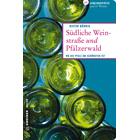Südliche Weinstraße und Pfälzerwald - 66 Lieblingsplätze und 11 Winzer
