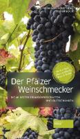 Der Pfälzer Weinschmecker - 40 Straußwirtschaften und Gutsschänken in der Pfalz
