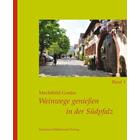 Weinwege genießen in der Südpfalz - Band 1