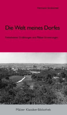 Die Welt meines Dorfes : Freinsheim