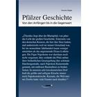 Pfälzer Geschichte  - Von den Anfängen der Pfalz bis in die Gegenwart