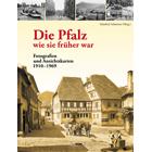Die Pfalz - wie sie früher war - Bildband